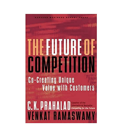 The Future of Competition, Co-Creating Value with Customers